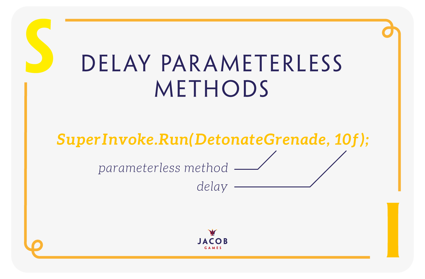 JacobGames - Jacob Games SuperInvoke Delay Parameterless Method